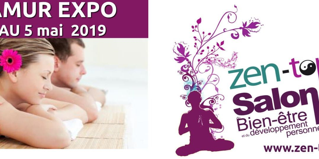 Salon Zen-topia du 24 au 26 avril 2020 à NAMUR EXPO